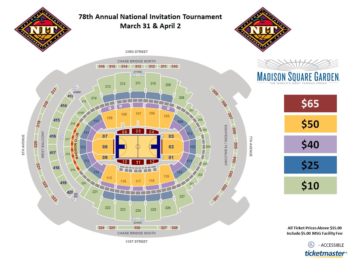 Ticket Information for NIT Semifinals at Madison Square ... on la crosse center seating map, pepsi center seating map, aaron's amphitheatre at lakewood seating map, u.s. cellular field seating map, veterans memorial coliseum seating map, alerus center seating map, staples center seating map, auto club speedway seating map, mgm grand garden arena seating map, joyce center seating map, university of phoenix stadium seating map, winter garden theatre seating map, consol energy center seating map, the forum seating map, centennial hall seating map, imperial theatre seating map, gila river arena seating map, royal farms arena seating map, tucson convention center seating map,